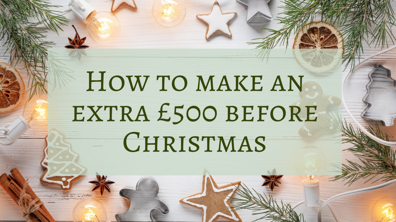 How to make an extra £500 before Christmas