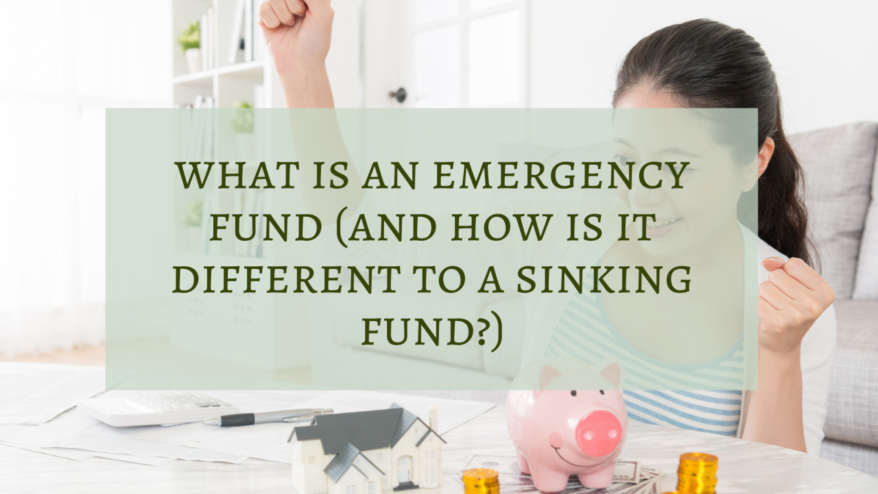 What is an Emergency Fund (and how is it different to a Sinking Fund?)