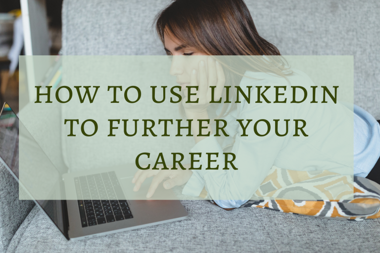 How to Use Linkedin to Further Your Career