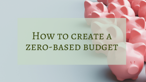 How to Create a Zero-Based Budget