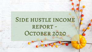 Side Hustle Income Report - October 2020
