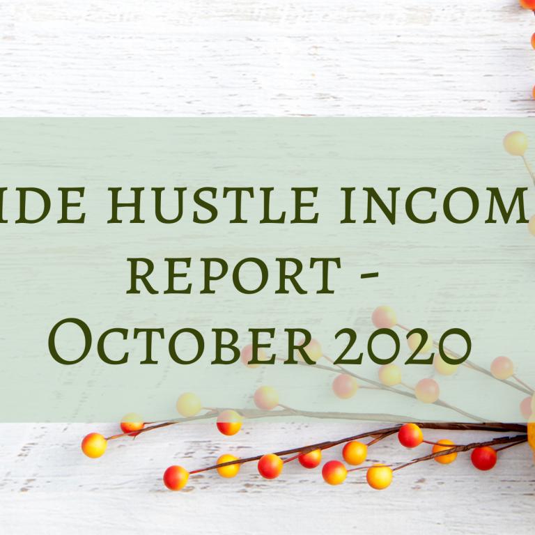 Side Hustle Income Report - October 2020