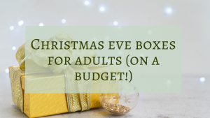 Christmas Eve Boxes for Adults on a Budget