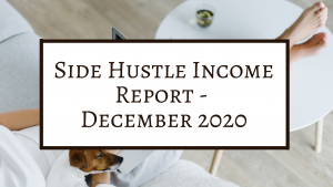 Side Hustle Income Report December 2020