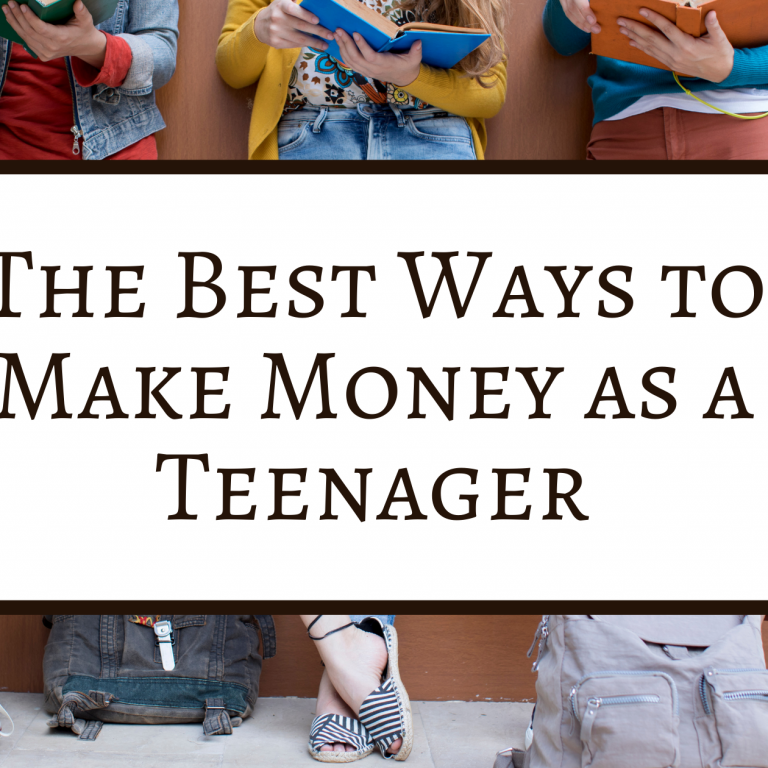 The Best Ways to Make Money as a Teenager. Image shows the blog title, and four teens leaning against a wall with textbooks and backpacks.