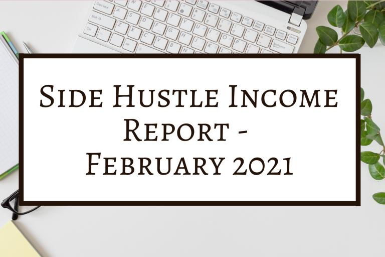 Side Hustle Income Report February 2021